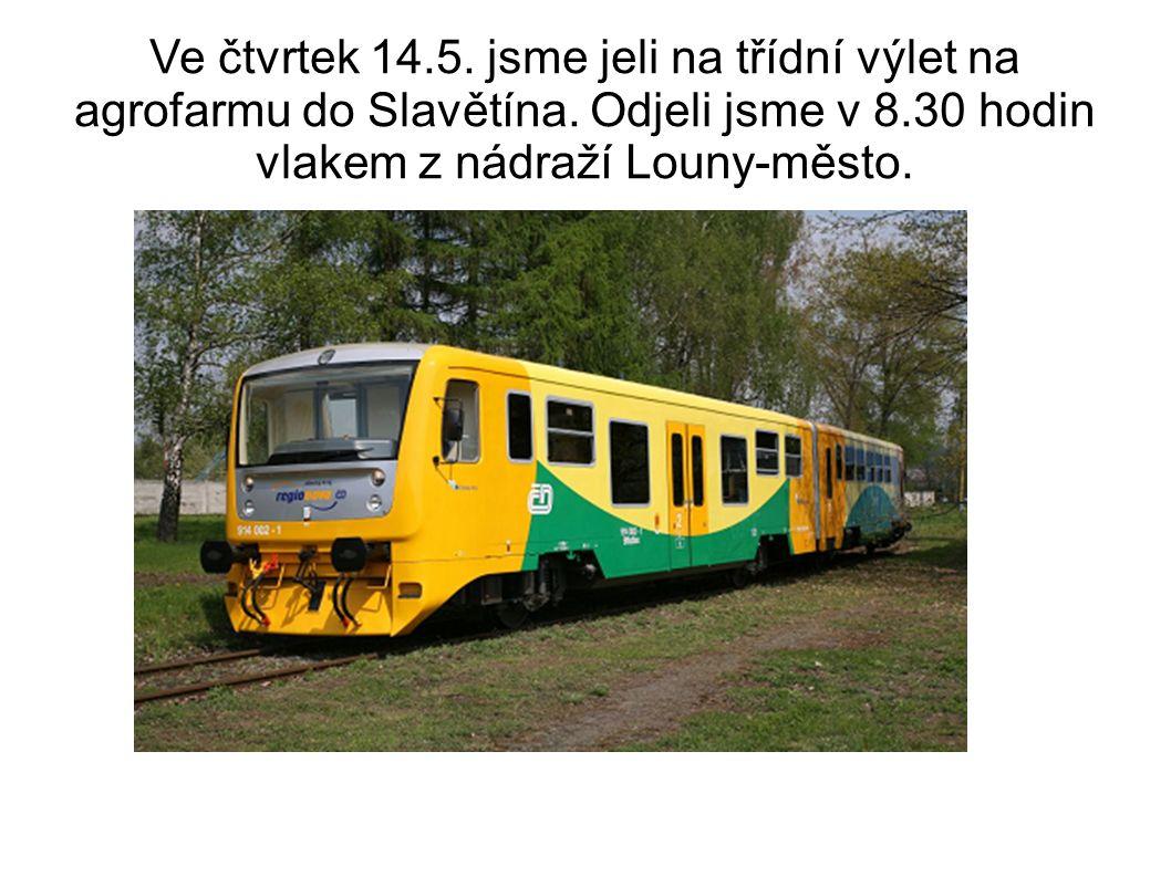 Ve čtvrtek 14.5. jsme jeli na třídní výlet na agrofarmu do Slavětína.