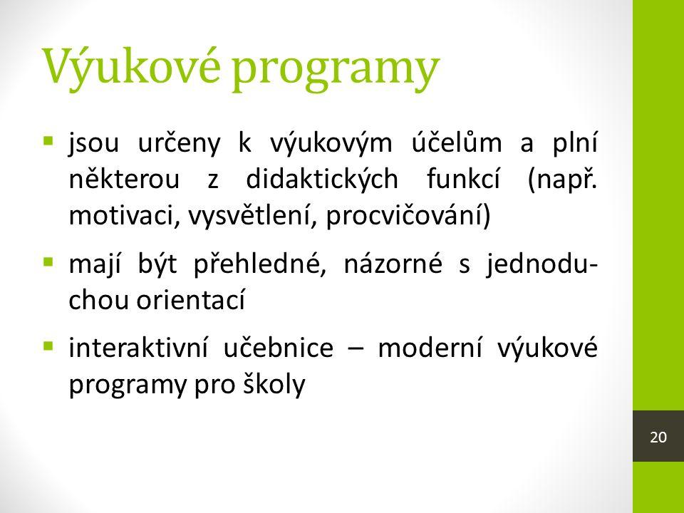 Výukové programy  jsou určeny k výukovým účelům a plní některou z didaktických funkcí (např.