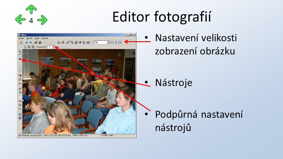 Nastavení velikosti zobrazení obrázku Nástroje Podpůrná nastavení nástrojů Editor fotografií 4
