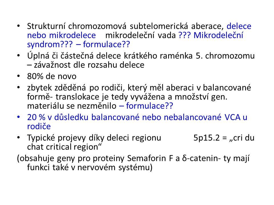 Strukturní chromozomová subtelomerická aberace, delece nebo mikrodelece mikrodeleční vada .