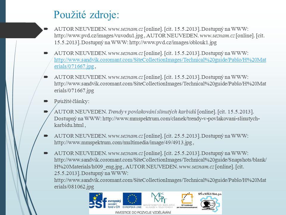 Použité zdroje:  AUTOR NEUVEDEN. www.seznam.cz [online]. [cit. 15.5.2013]. Dostupný na WWW: http://www.pvd.cz/images/vuvodu1.jpg, AUTOR NEUVEDEN. www