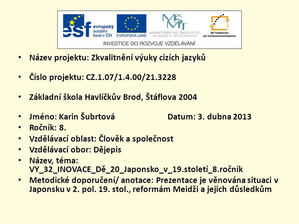 Název projektu: Zkvalitnění výuky cizích jazyků Číslo projektu: CZ.1.07/1.4.00/21.3228 Základní škola Havlíčkův Brod, Štáflova 2004 Jméno: Karin Šubrtová Datum: 3.