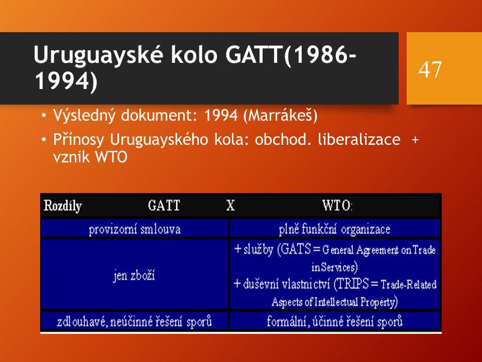 Uruguayské kolo GATT(1986- 1994) Výsledný dokument: 1994 (Marrákeš) Přínosy Uruguayského kola: obchod. liberalizace + vznik WTO 47