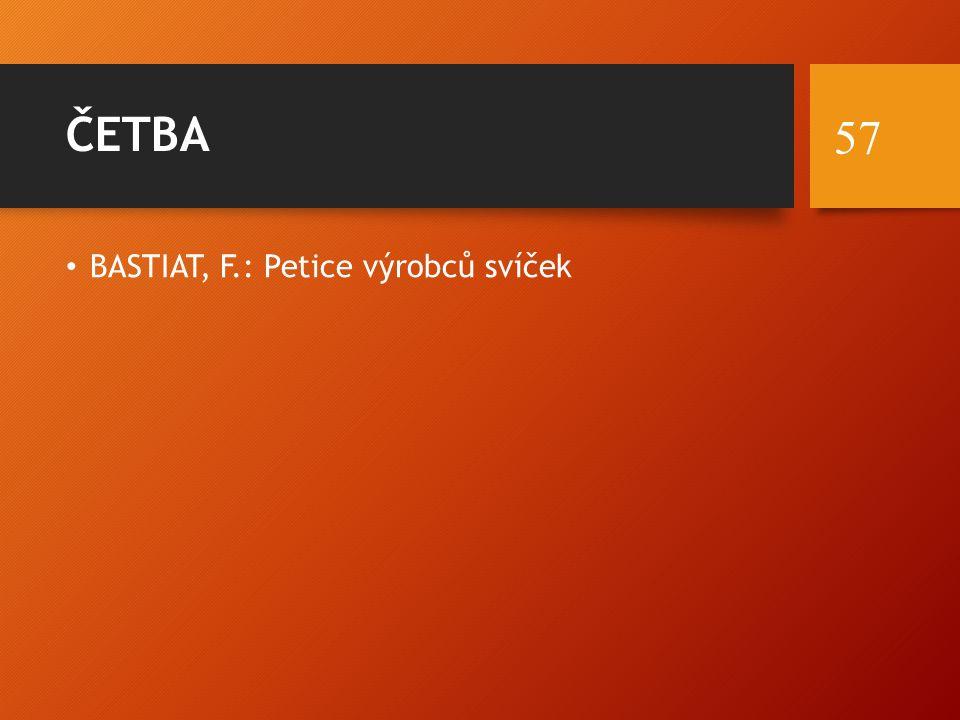 ČETBA BASTIAT, F.: Petice výrobců svíček 57