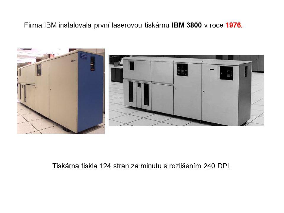 Firma IBM instalovala první laserovou tiskárnu IBM 3800 v roce 1976. Tiskárna tiskla 124 stran za minutu s rozlišením 240 DPI.