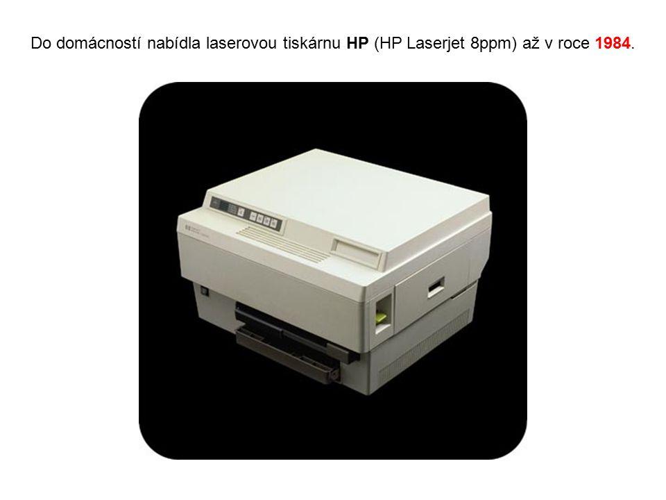 Do domácností nabídla laserovou tiskárnu HP (HP Laserjet 8ppm) až v roce 1984.