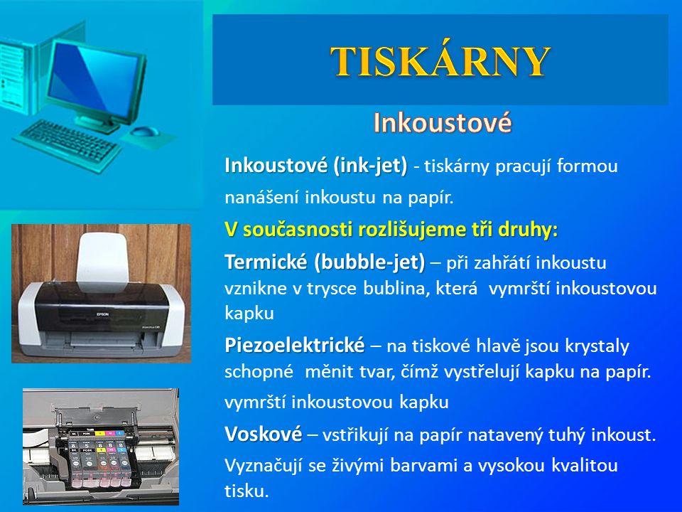 Inkoustové (ink-jet) Inkoustové (ink-jet) - tiskárny pracují formou nanášení inkoustu na papír.