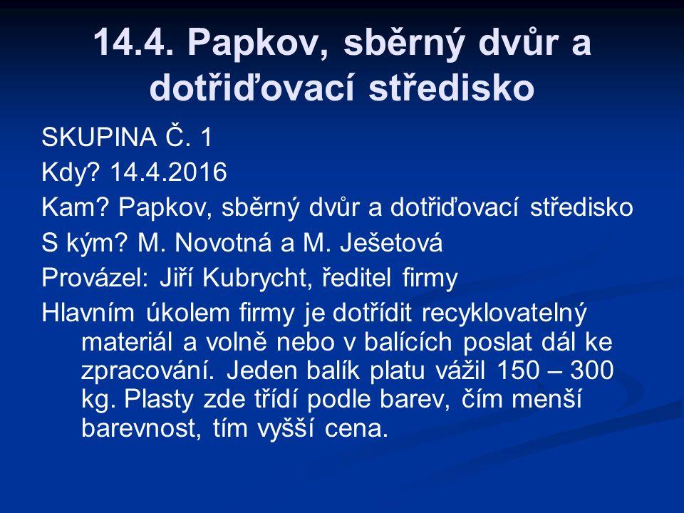14.4. Papkov, sběrný dvůr a dotřiďovací středisko SKUPINA Č.