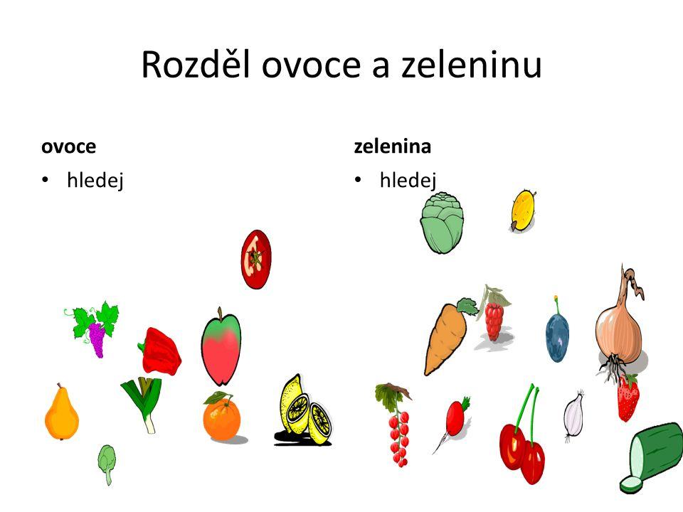 Rozděl ovoce a zeleninu ovoce hledej zelenina hledej Zeleninový salát