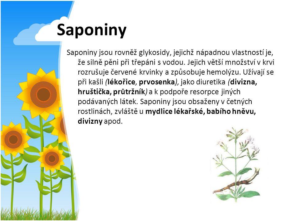 Saponiny Saponiny jsou rovněž glykosidy, jejichž nápadnou vlastností je, že silně pěni při třepáni s vodou. Jejich větší množství v krvi rozrušuje čer