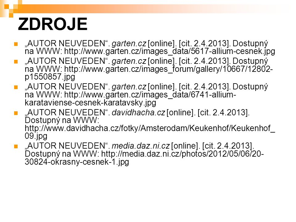 """ZDROJE """"AUTOR NEUVEDEN . garten.cz [online]. [cit."""