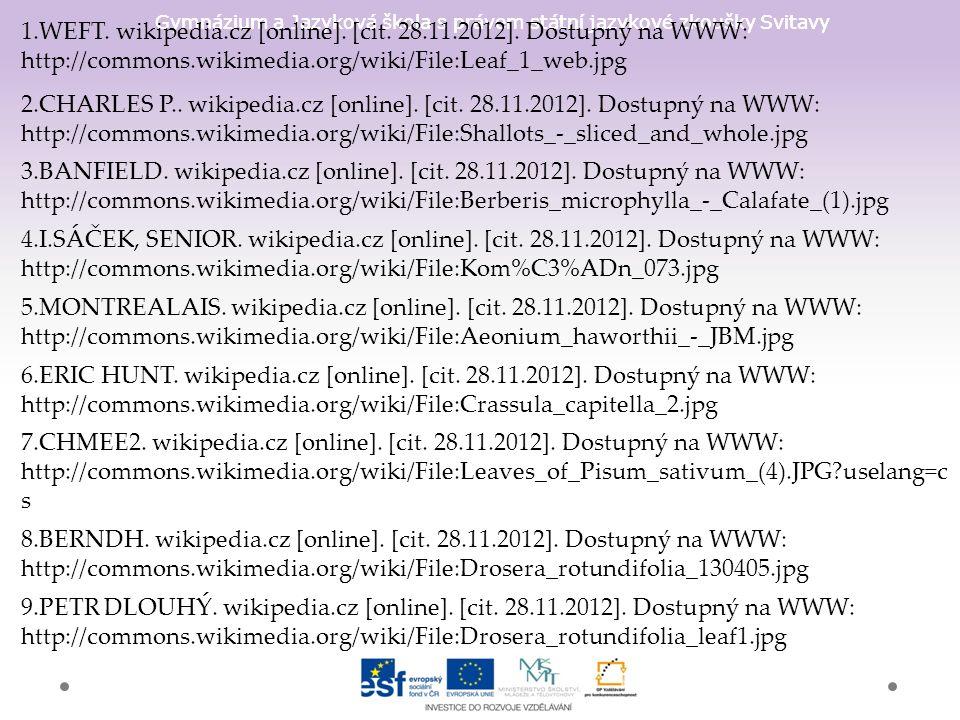 Gymnázium a Jazyková škola s právem státní jazykové zkoušky Svitavy 1.WEFT. wikipedia.cz [online]. [cit. 28.11.2012]. Dostupný na WWW: http://commons.
