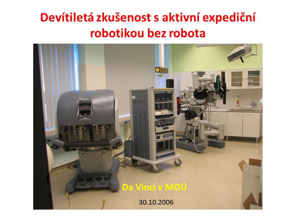 Da Vinci v MOÚ Devítiletá zkušenost s aktivní expediční robotikou bez robota