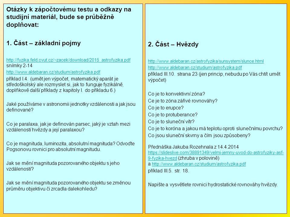 Otázky k zápočtovému testu a odkazy na studijní materiál, bude se průběžně doplňovat: 1.