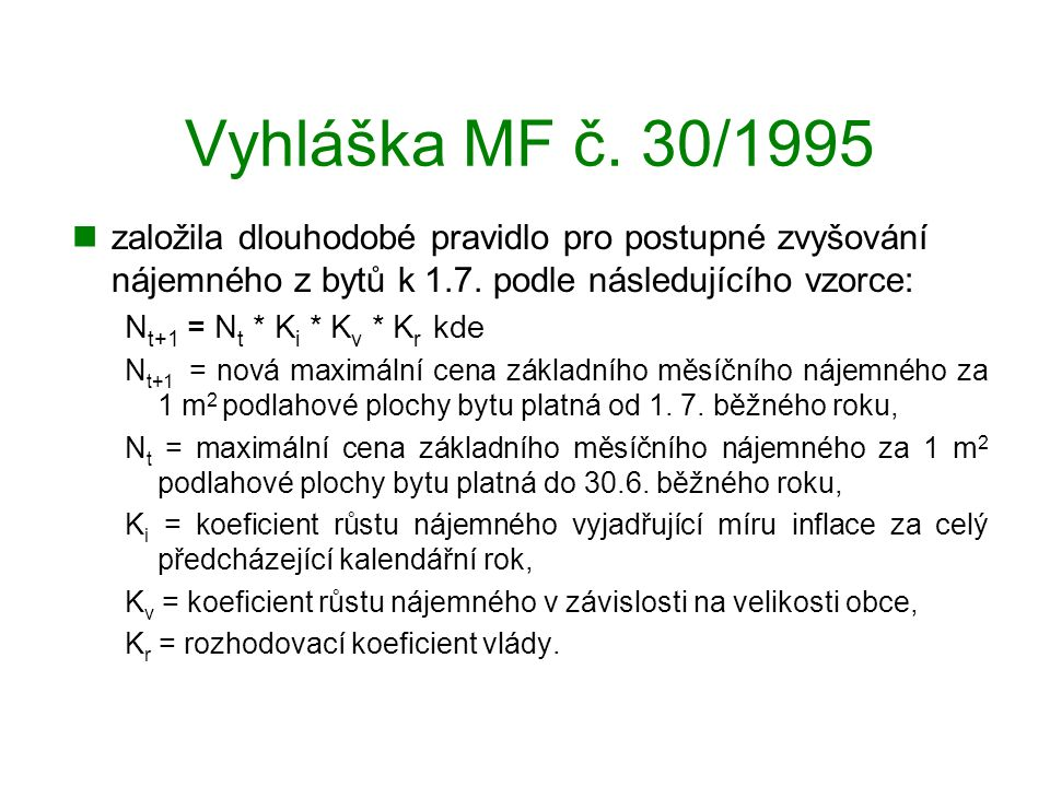 Vyhláška MF č. 30/1995 založila dlouhodobé pravidlo pro postupné zvyšování nájemného z bytů k 1.7.