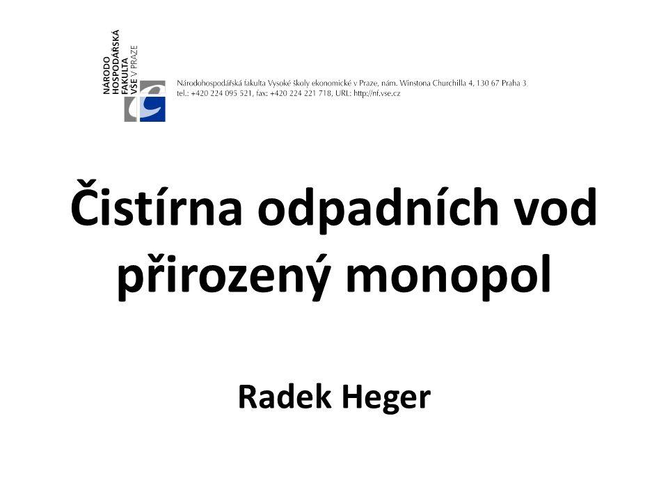 Čistírna odpadních vod přirozený monopol Radek Heger
