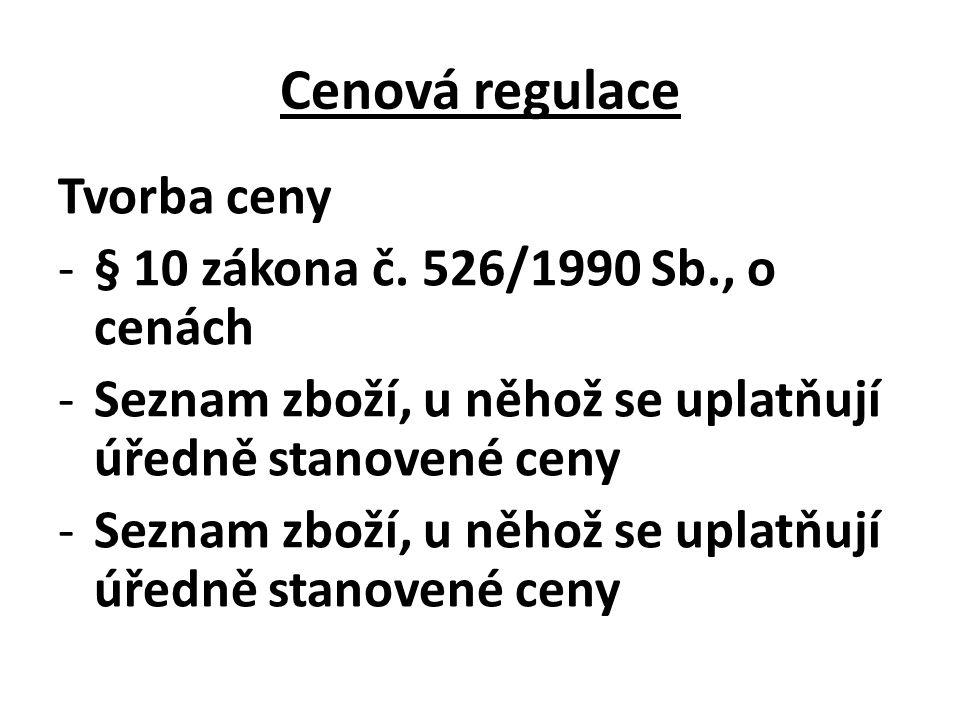 Cenová regulace Tvorba ceny -§ 10 zákona č.