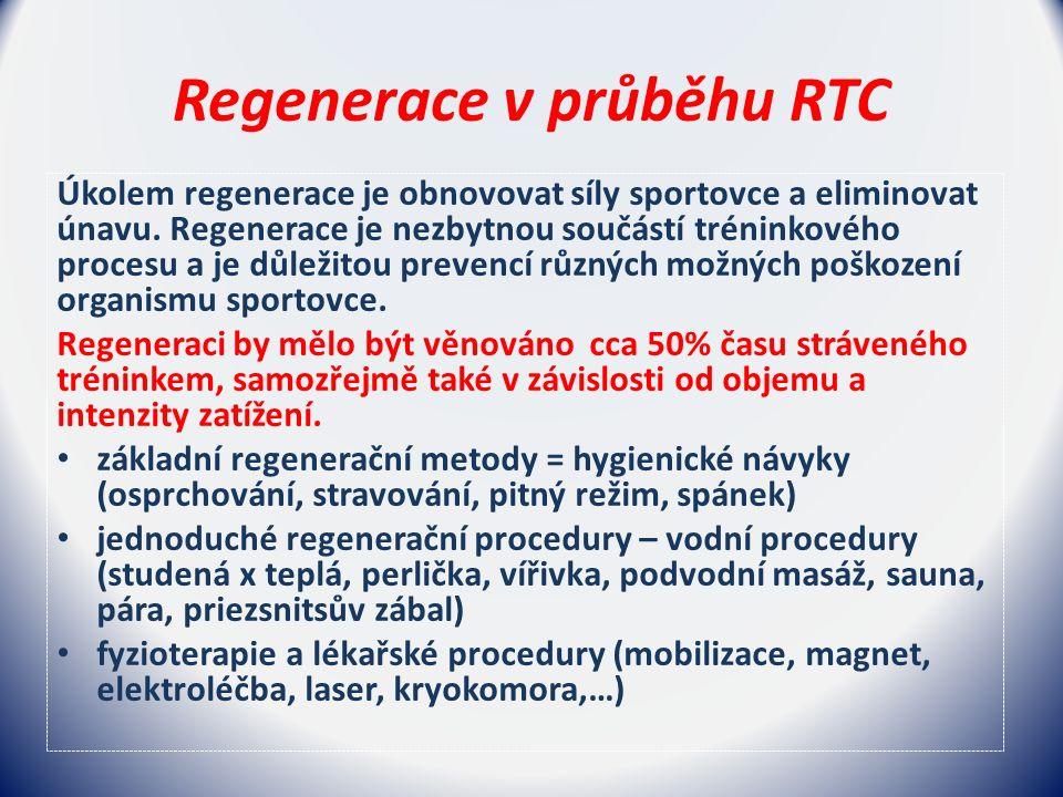 Regenerace v průběhu RTC Úkolem regenerace je obnovovat síly sportovce a eliminovat únavu.