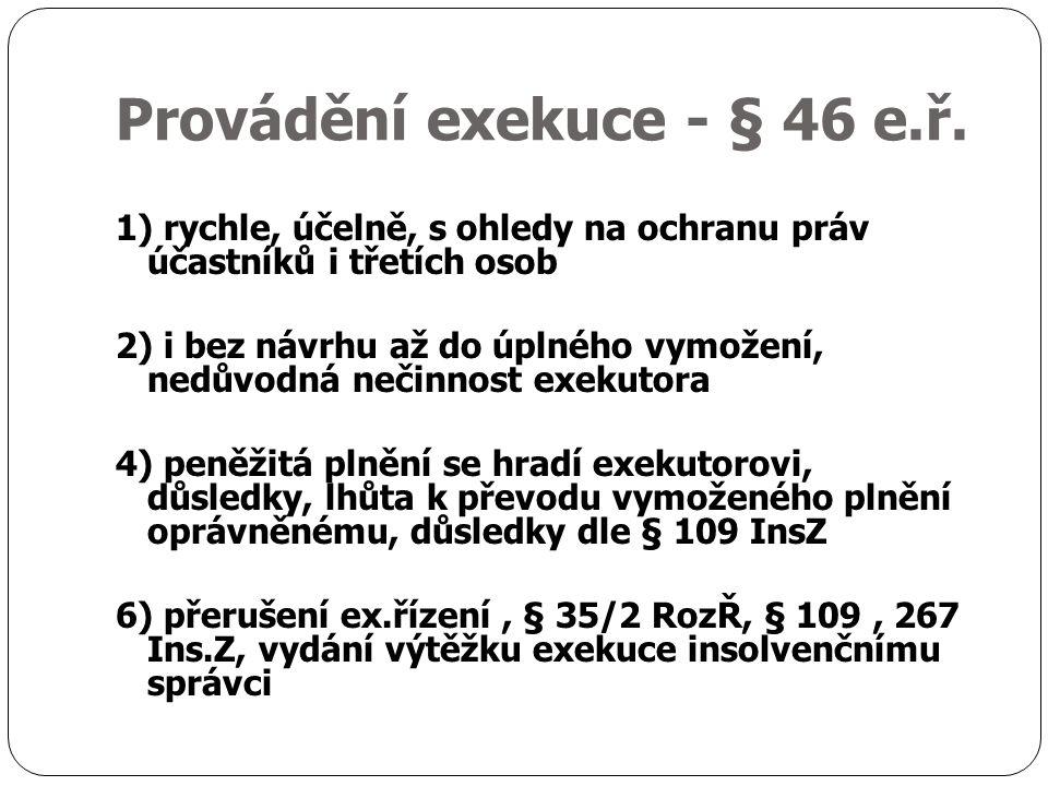 Provádění exekuce - § 46 e.ř.