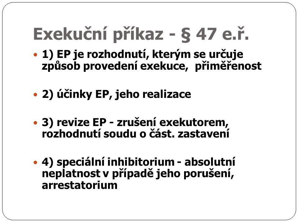 Exekuční příkaz - § 47 e.ř.