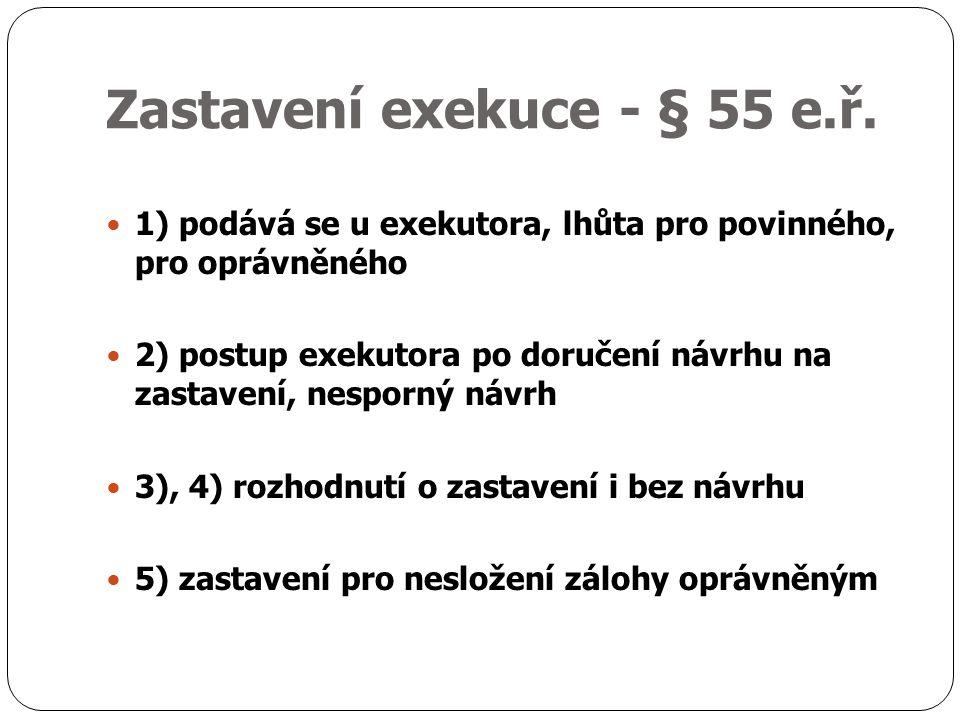 Zastavení exekuce - § 55 e.ř.