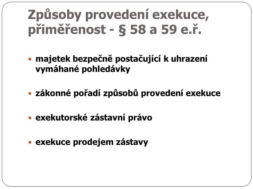 Způsoby provedení exekuce, přiměřenost - § 58 a 59 e.ř.