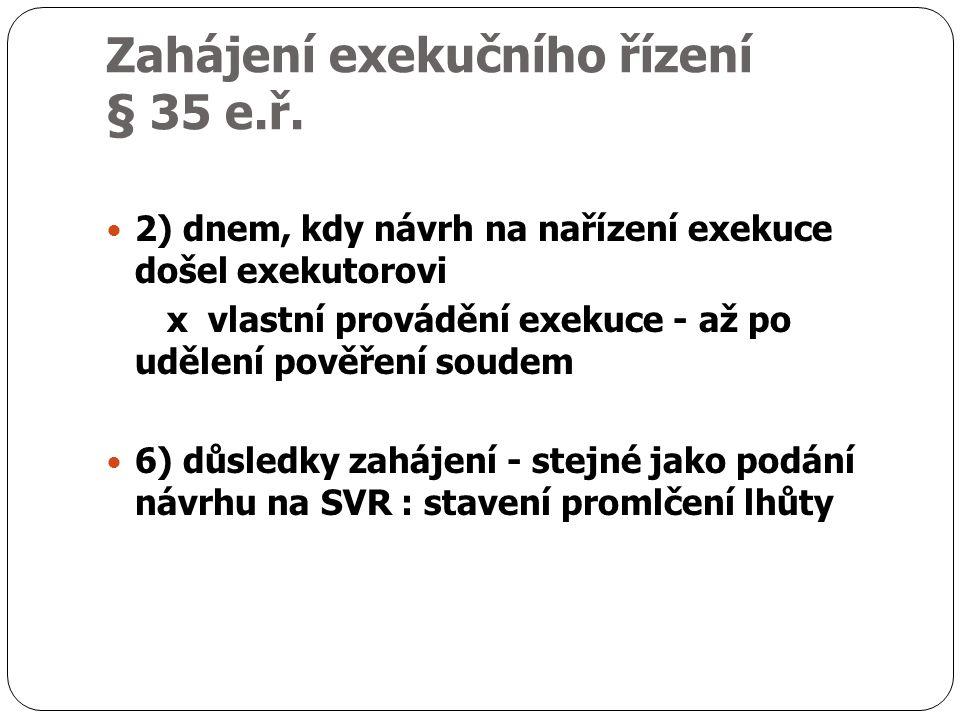 Zahájení exekučního řízení § 35 e.ř.