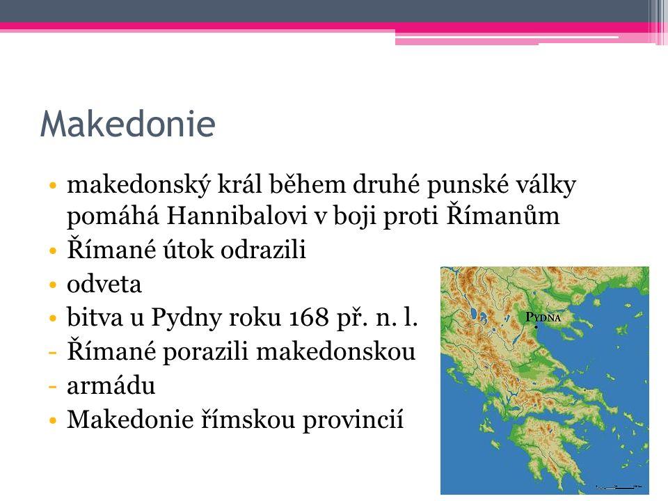 Makedonie makedonský král během druhé punské války pomáhá Hannibalovi v boji proti Římanům Římané útok odrazili odveta bitva u Pydny roku 168 př.