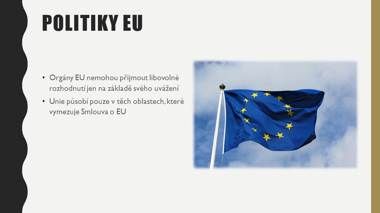 Orgány EU nemohou přijmout libovolné rozhodnutí jen na základě svého uvážení Unie působí pouze v těch oblastech, které vymezuje Smlouva o EU
