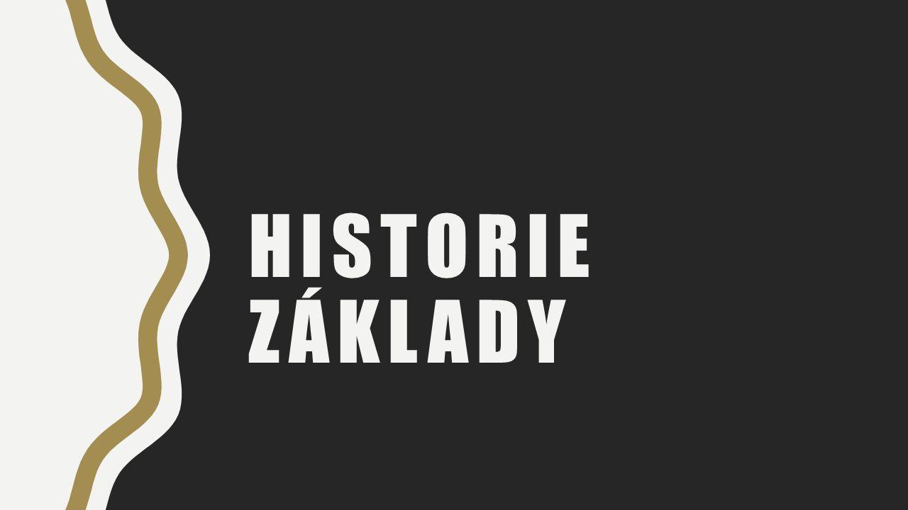 HISTORIE ZÁKLADY
