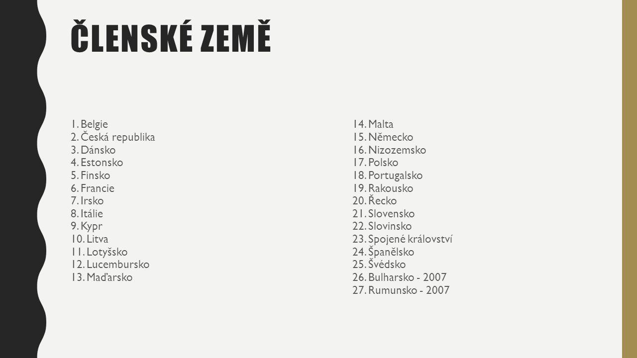 ČLENSKÉ ZEMĚ 1. Belgie 2. Česká republika 3. Dánsko 4.