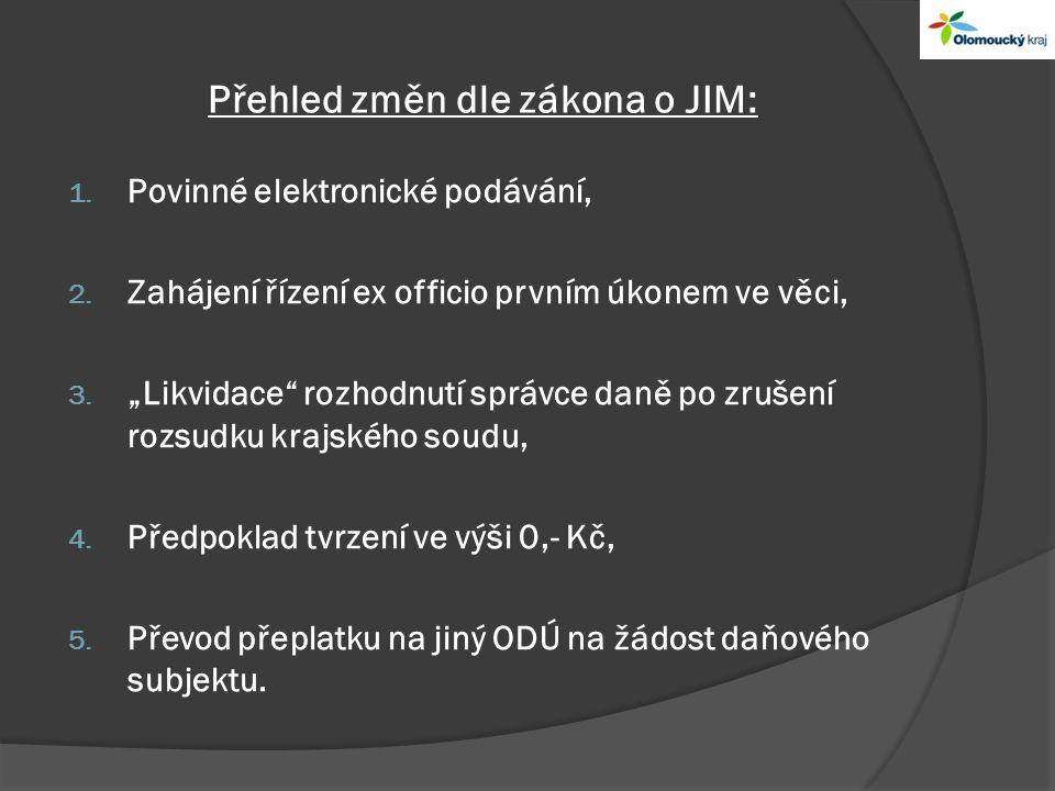 Přehled změn dle zákona o JIM: 1. Povinné elektronické podávání, 2.