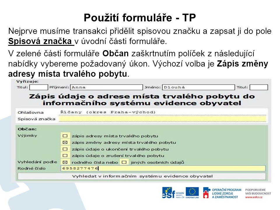 Použití formuláře - TP Nejprve musíme transakci přidělit spisovou značku a zapsat ji do pole Spisová značka v úvodní části formuláře.