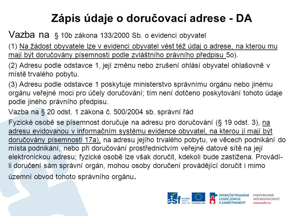 Zápis údaje o doručovací adrese - DA Vazba na § 10b zákona 133/2000 Sb.