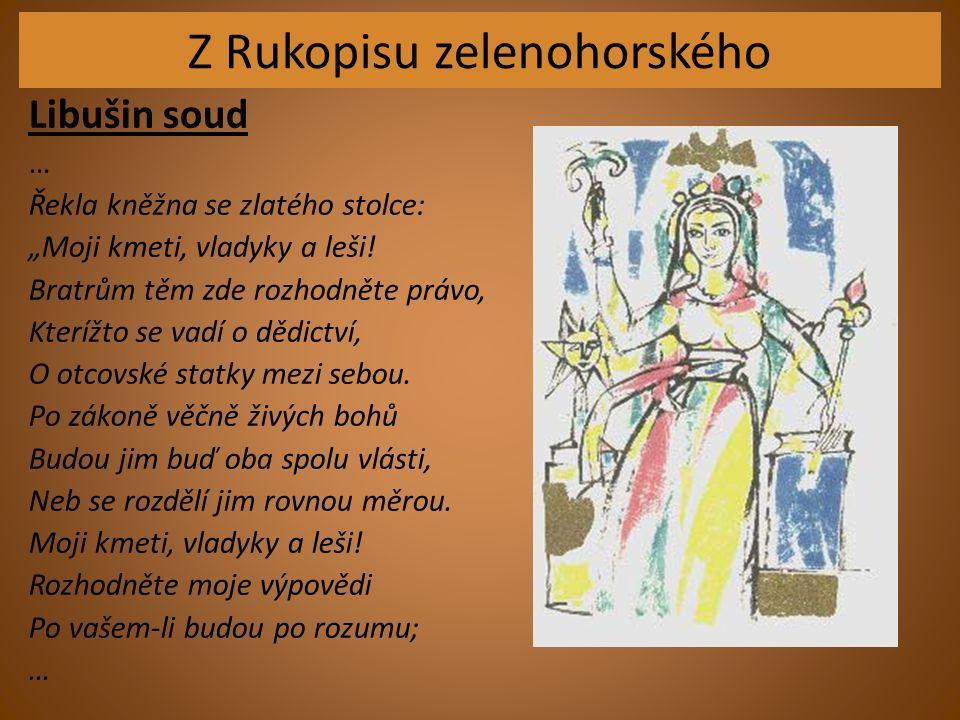 """Z Rukopisu zelenohorského Libušin soud … Řekla kněžna se zlatého stolce: """"Moji kmeti, vladyky a leši."""