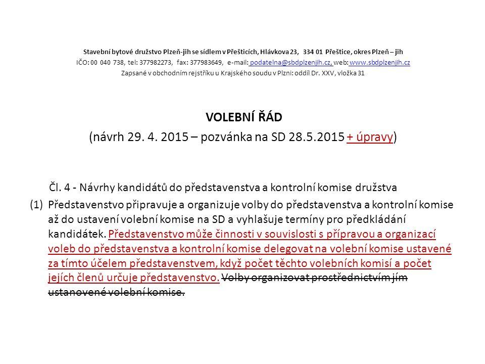 Stavební bytové družstvo Plzeň-jih se sídlem v Přešticích, Hlávkova 23, 334 01 Přeštice, okres Plzeň – jih IČO: 00 040 738, tel: 377982273, fax: 377983649, e-mail: podatelna@sbdplzenjih.cz, web: www.sbdplzenjih.czpodatelna@sbdplzenjih.czwww.sbdplzenjih.cz Zapsané v obchodním rejstříku u Krajského soudu v Plzni: oddíl Dr.