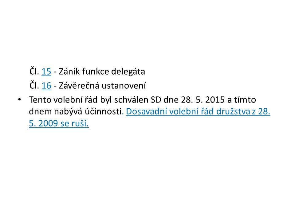 Čl. 15 - Zánik funkce delegáta Čl.