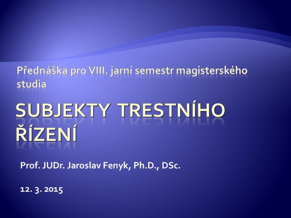 Prof. JUDr. Jaroslav Fenyk, Ph.D., DSc. 12. 3. 2015