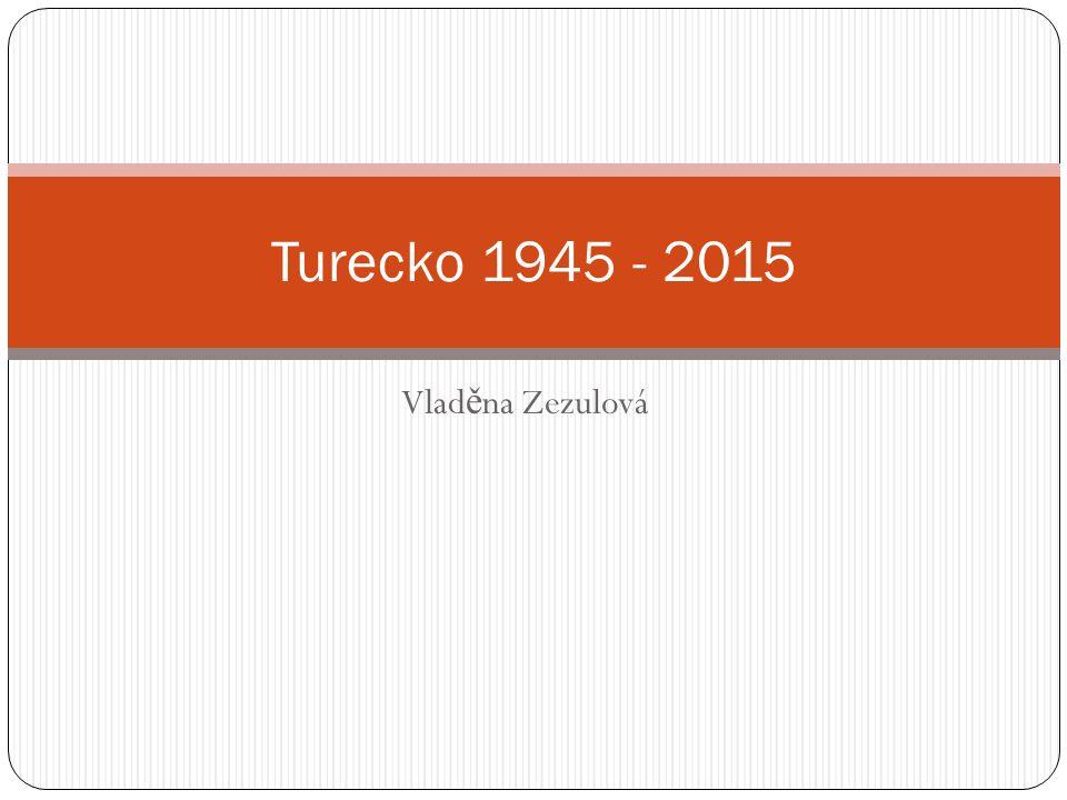 Vlad ě na Zezulová Turecko 1945 - 2015
