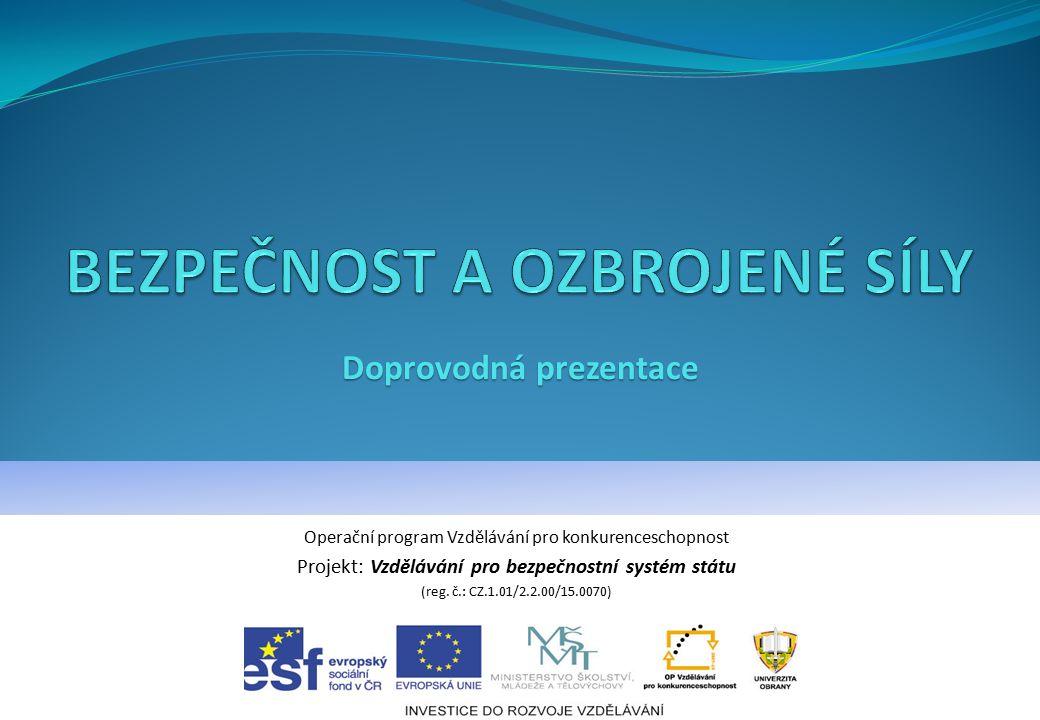 Operační program Vzdělávání pro konkurenceschopnost Projekt: Vzdělávání pro bezpečnostní systém státu (reg.