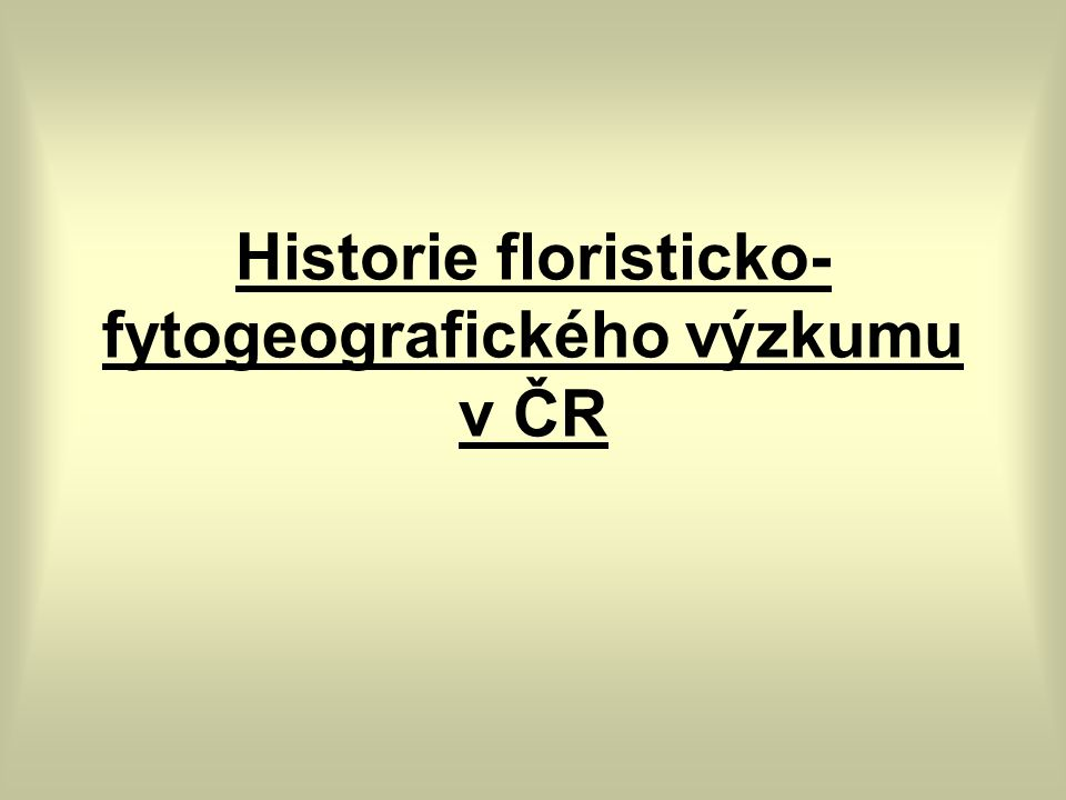 Historie floristicko- fytogeografického výzkumu v ČR
