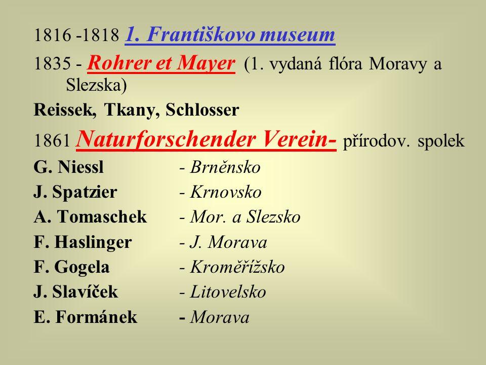 1816 -1818 1. Františkovo museum 1835 - Rohrer et Mayer (1.