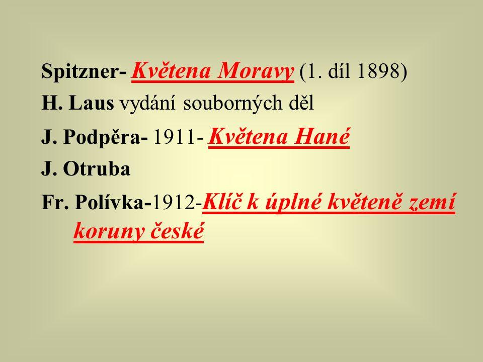 Spitzner- Květena Moravy (1. díl 1898) H. Laus vydání souborných děl J.