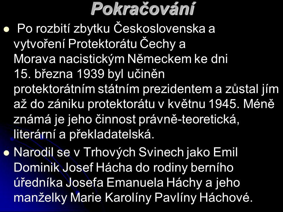 Pokračování Po rozbití zbytku Československa a vytvoření Protektorátu Čechy a Morava nacistickým Německem ke dni 15.