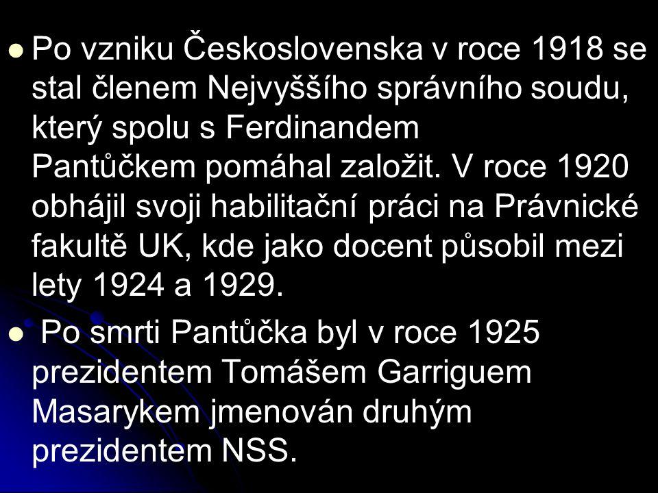 Po vzniku Československa v roce 1918 se stal členem Nejvyššího správního soudu, který spolu s Ferdinandem Pantůčkem pomáhal založit.