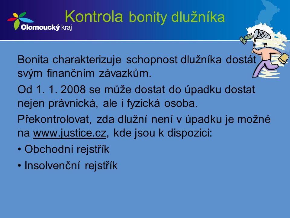 Kontrola bonity dlužníka Bonita charakterizuje schopnost dlužníka dostát svým finančním závazkům.