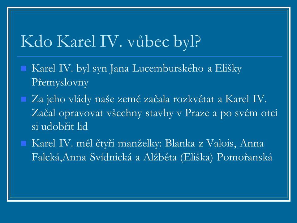 Kdo Karel IV. vůbec byl. Karel IV.