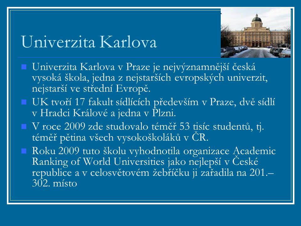 Univerzita Karlova Univerzita Karlova v Praze je nejvýznamnější česká vysoká škola, jedna z nejstarších evropských univerzit, nejstarší ve střední Evropě.