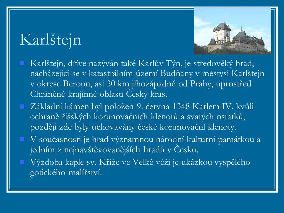 Karlštejn Karlštejn, dříve nazýván také Karlův Týn, je středověký hrad, nacházející se v katastrálním území Budňany v městysi Karlštejn v okrese Beroun, asi 30 km jihozápadně od Prahy, uprostřed Chráněné krajinné oblasti Český kras.