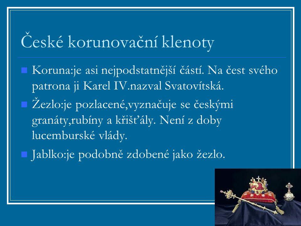 České korunovační klenoty Koruna:je asi nejpodstatnější částí.